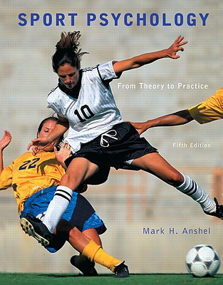 Benjamin-Cummings Publishing Company Sport Psychology: From Theory to Practice (5th Edition) by Anshel, Mark H. [Paperback] at Sears.com
