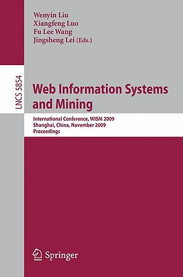Web Information Systems and Mining By Wenyin, Liu (EDT)/ Luo, Xiangfeng (EDT)/ Wang, Fu Lee (EDT)/ Lei, Jingsheng (EDT)